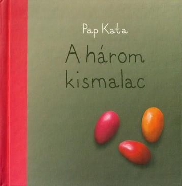 A 3 kismalac - Ekönyv - Pap Kata