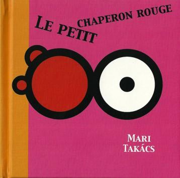 Piroska és a farkas - Le Petit Chaperon Rouge
