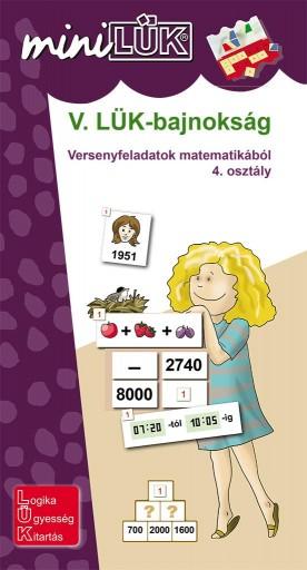 V. LÜK-BAJNOKSÁG - VERSENYFELADATOK MATEMATIKÁBÓL 4. OSZTÁLY - Ekönyv - LDI528
