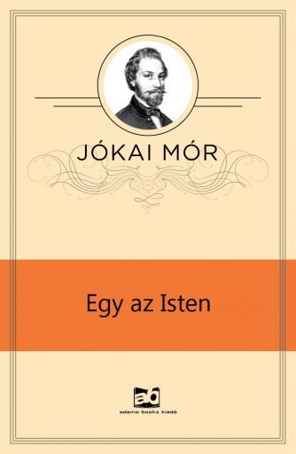 Egy az Isten - Ekönyv - Jókai Mór