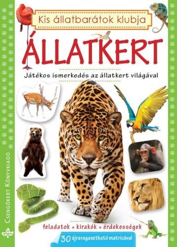 ÁLLATKERT - KIS ÁLLATBARÁTOK KLUBJA FOGLALKOZTATÓ - Ekönyv - BOGOS KATALIN, NÉMETH CSONGOR