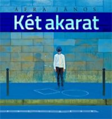 KÉT AKARAT - ÜKH 2015 - Ekönyv - ÁFRA JÁNOS