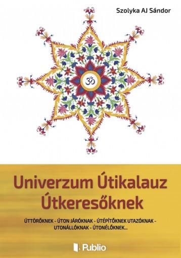 Univerzum Útikalauz Útkeresőknek - Ekönyv - Szolyka AJ Sándor