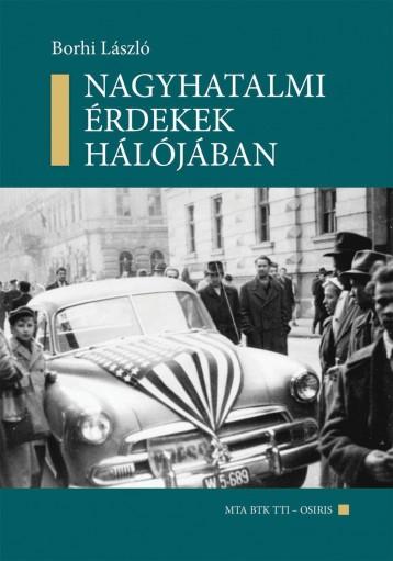 NAGYHATALMI ÉRDEKEK HÁLÓJÁBAN - Ekönyv - BORHI LÁSZLÓ