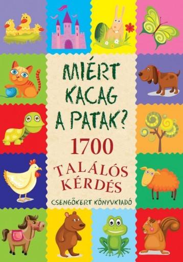 MIÉRT KACAG A PATAK? - 1700 TALÁLÓS KÉRDÉS - Ekönyv - IMRE ZSUZSÁNNA ÉS PÉTER KINGA