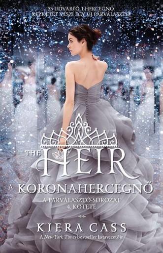 THE HEIR - A KORONAHERCEGNŐ - A PÁRVÁLASZTÓ 4. - Ekönyv - CASS, KIERA