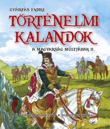 Történelmi kalandok a magyarság múltjában  - Ekönyv - Gyárfás Endre