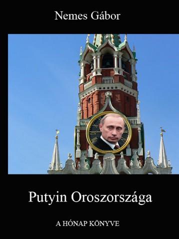 Putyin Oroszországa - Ekönyv - Nemes Gábor