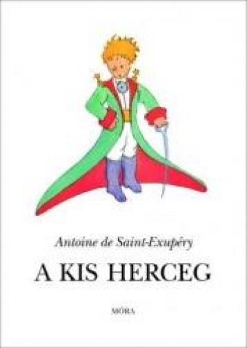 A KIS HERCEG - KÖTÖTT (RÓNAY GYÖRGY FORDÍTÁSÁBAN) - Ekönyv - SAINT-EXUPÉRY, DE ANTOINE