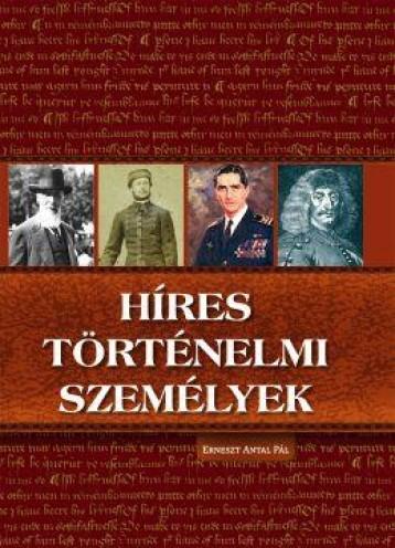 HÍRES TÖRTÉNELMI SZEMÉLYEK - Ekönyv - ERNESZT ANTAL PÁL