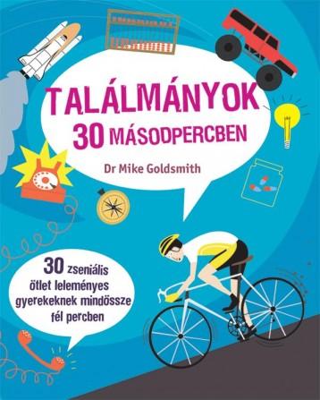 TALÁLMÁNYOK 30 MÁSODPERCBEN - Ekönyv - GOLDSMITH, MIKE