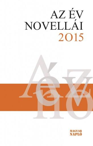 AZ ÉV NOVELLÁI 2015 - Ekönyv - MAGYAR NAPLÓ KIADÓ KFT.