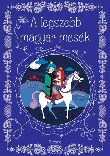 A LEGSZEBB MAGYAR MESÉK - Ekönyv - ROLAND TOYS KFT.