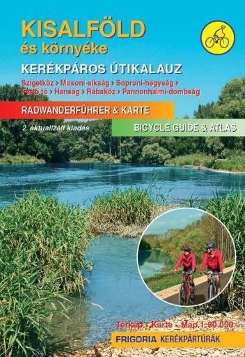 KISALFÖLD ÉS KÖRNYÉKE - KERÉKPÁROS ÚTIKALAUZ 2., AKTUALIZÁLT KIADÁS - Ekönyv - FRIGORIA KÖNYVKIADÓ KFT.