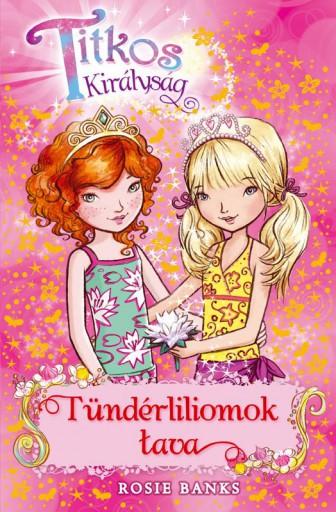 TITKOS KIRÁLYSÁG 10. - TÜNDÉRLILIOMOK TAVA - Ekönyv - BANKS, ROSIE