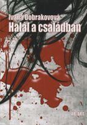 HALÁL A CSALÁDBAN - Ebook - Dobrakovová, Ivana