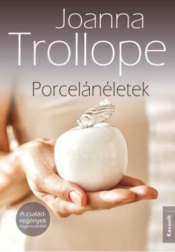 PORCELÁNÉLETEK - Ebook - TROLLOPE, JOANNA
