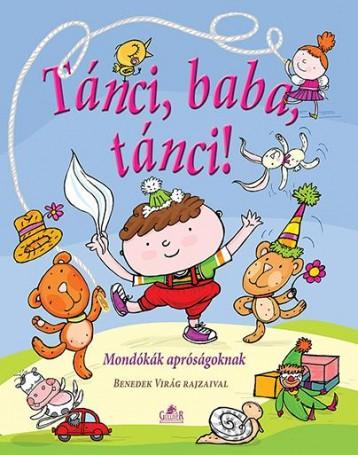 TÁNCI, BABA, TÁNCI! - MONDÓKÁK APRÓSÁGOKNAK - Ekönyv - NAGY ÉVA