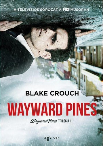 WAYWARD PINES - WAYWARD PINES-TRILÓGIA 1. - Ekönyv - CROUCH, BLAKE