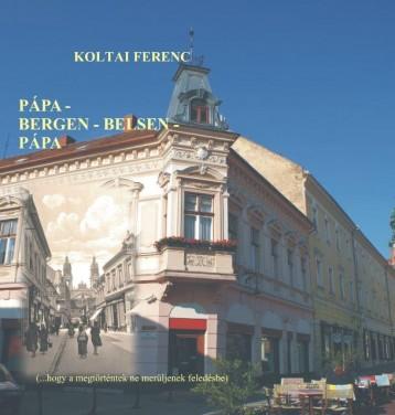 PÁPA-BERGEN - BELSEN-PÁPA - Ekönyv - KOLTAI FERENC