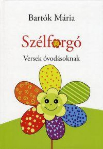 SZÉLFORGÓ - VERSEK ÓVODÁSOKNAK - Ekönyv - BARTÓK MÁRIA