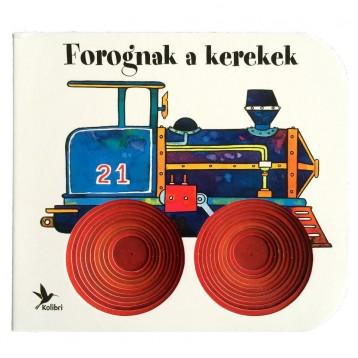 FOROGNAK A KEREKEK - Ekönyv - KOLIBRI GYEREKKÖNYVKIADÓ KFT.