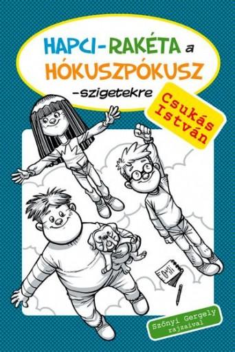 HAPCI-RAKÉTA A HÓKUSZPÓKUSZ-SZIGETEKRE - Ekönyv - CSUKÁS ISTVÁN