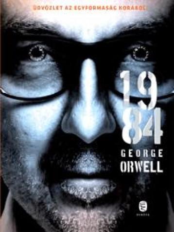 1984 - ÜDVÖZLET AZ EGYFORMASÁG KORÁBÓL!   (FEKETE BORÍTÓS) - Ekönyv - ORWELL, GEORGE