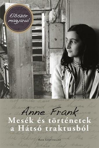 MESÉK ÉS TÖRTÉNETEK A HÁTSÓ TRAKTUSBÓL - Ekönyv - FRANK, ANNE