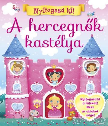 A hercegnők kastélya -  Nyitogasd ki! - Ebook - NAPRAFORGÓ KÖNYVKIADÓ