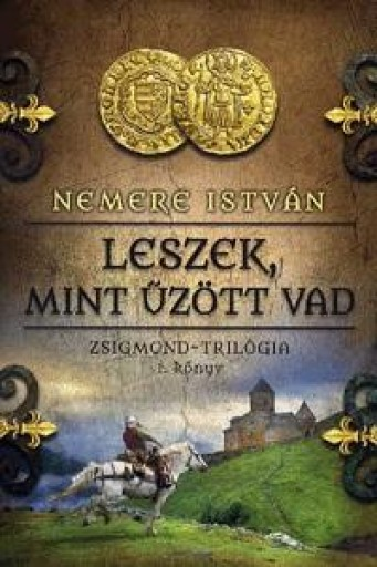 LESZEK, MINT ŰZÖTT VAD - ZSIGMOND-TRILÓGIA 1. KÖNYV - Ekönyv - NEMERE ISTVÁN