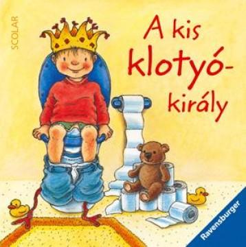 A KIS KLOTYÓKIRÁLY - Ekönyv - SCOLAR KIADÓ ÉS SZOLGÁLTATÓ KFT.