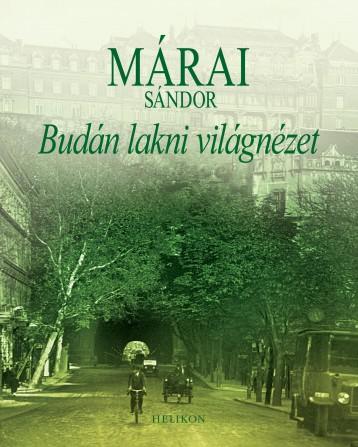 BUDÁN LAKNI VILÁGNÉZET - ÚJ! - Ebook - MÁRAI SÁNDOR