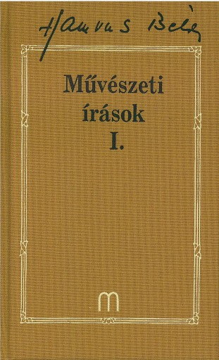 MŰVÉSZETI ÍRÁSOK I. - HAMVAS BÉLA MŰVEI 26. - Ekönyv - HAMVAS BÉLA