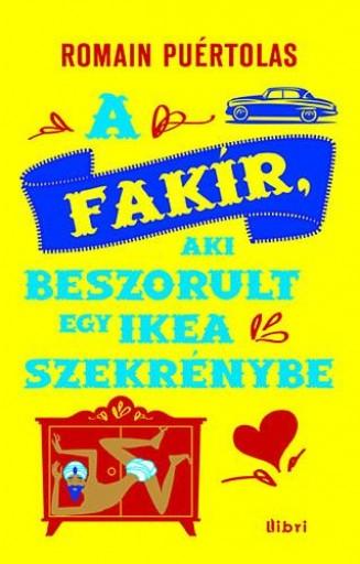 A FAKÍR, AKI EGY IKEA SZEKRÉNYBEN RAGADT - Ekönyv - PUÉRTOLAS, ROMAIN