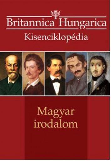 MAGYAR IRODALOM - BRITANNICA HUNGARICA KISENCIKLOPÉDIA - Ekönyv - KOSSUTH KIADÓ ZRT.
