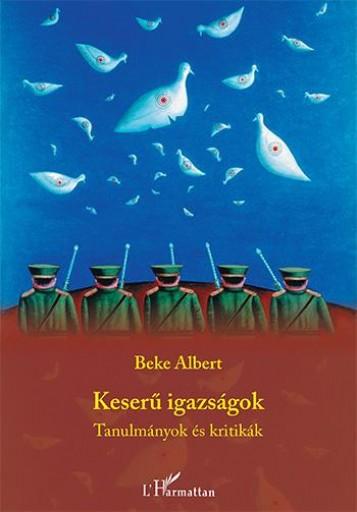 KESERŰ IGAZSÁGOK - TANULMÁNYOK ÉS KRITIKÁK - Ekönyv - BEKE ALBERT