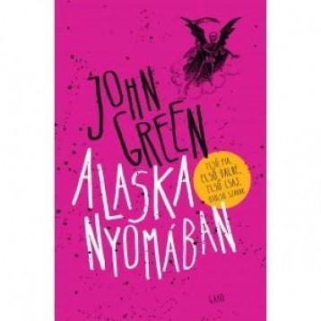 ALASKA NYOMÁBAN - KÖTÖTT - Ekönyv - GREEN, JOHN