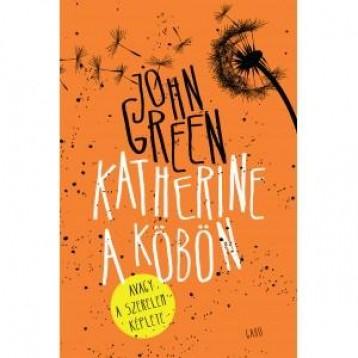 KATHERINE A KÖBÖN - KÖTÖTT - Ekönyv - GREEN, JOHN