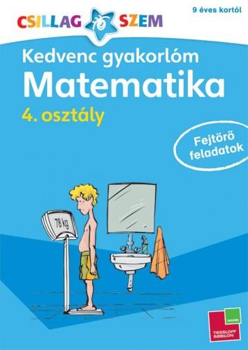 KEDVENC GYAKORLÓM - MATEMATIKA 4. OSZTÁLY FEJTÖRŐ FELADATOK - Ekönyv - TESSLOFF ÉS BABILON KIADÓI KFT.