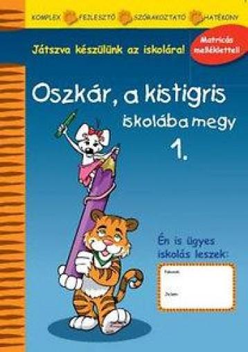 OSZKÁR, A KISTIGRIS ISKOLÁBA MEGY 1. - Ekönyv - MRO HISTORIA KÖNYVKIADÓ