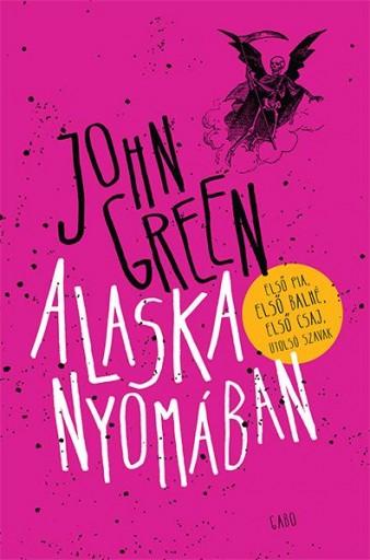ALASKA NYOMÁBAN - FŰZÖTT, ÚJ BORÍTÓ! - Ekönyv - GREEN, JOHN
