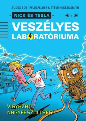 Nick és Tesla veszélyes laboratóriuma - Ekönyv - STEVE HOCKENSMITH