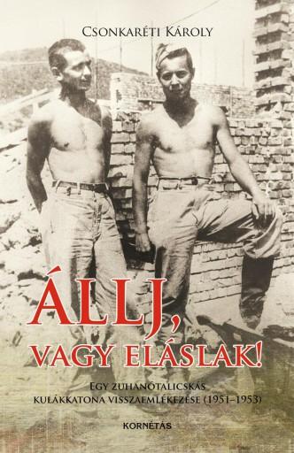 ÁLLJ, VAGY ELÁSLAK! - Ebook - CSONKARÉTI KÁROLY