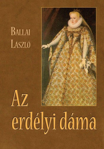 AZ ERDÉLYI DÁMA - Ebook - BALLAI LÁSZLÓ