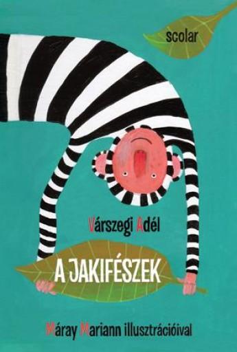 A JAKIFÉSZEK - Ekönyv - VÁRSZEGI ADÉL