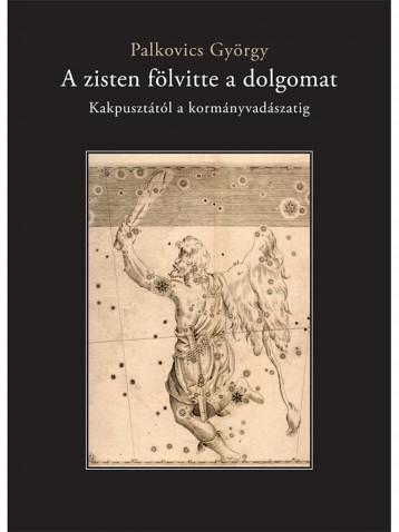 A zisten fölvitte a dolgomat - Ebook - Palkovics György