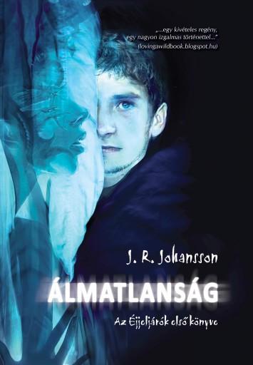 ÁLMATLANSÁG - AZ ÉJJELJÁRÓK 1. - Ekönyv - JOHANSSON, J.R.