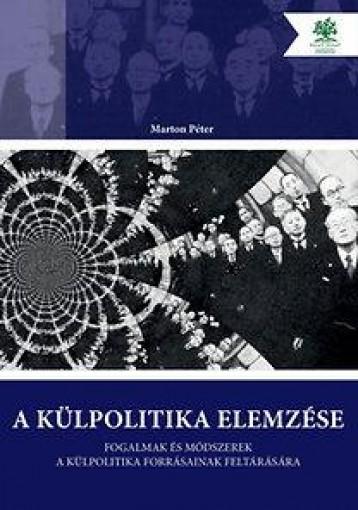 A KÜLPOLITIKA ELEMZÉSE - Ekönyv - MARTON PÉTER
