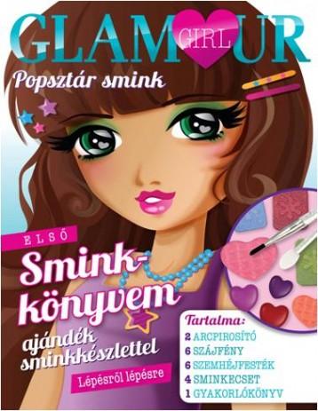 POPSZTÁR SMINK - GLAMOUR GIRL - AJÁNDÉK SMINKKÉSZLETTEL - Ekönyv - VENTUS LIBRO KIADÓ